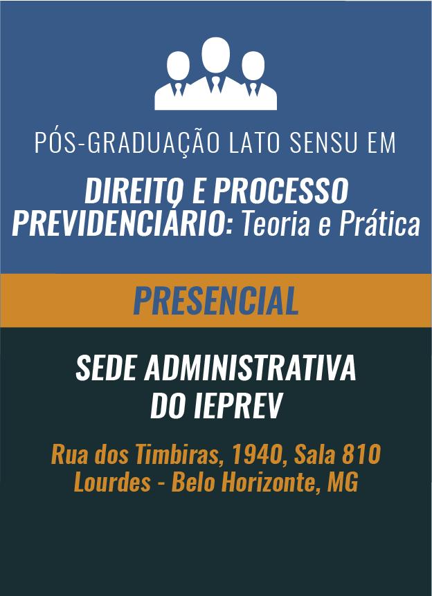 PRESENCIAL - PÓS-GRADUAÇÃO - DIREITO E PROCESSO PREVIDENCIÁRIO: Teoria e Prática - Início em Março/2018