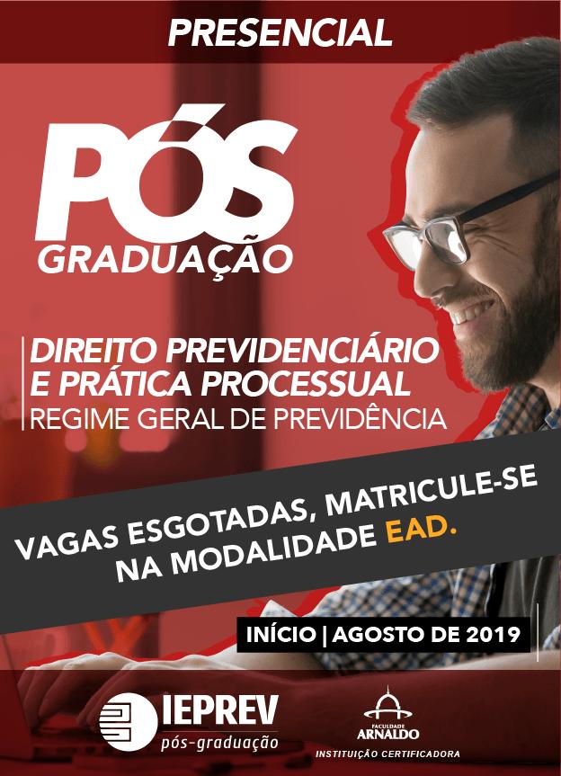 2019.2 - PRESENCIAL PÓS-GRADUAÇÃO / DIREITO PREVIDENCIÁRIO E PRÁTICA PROCESSUAL