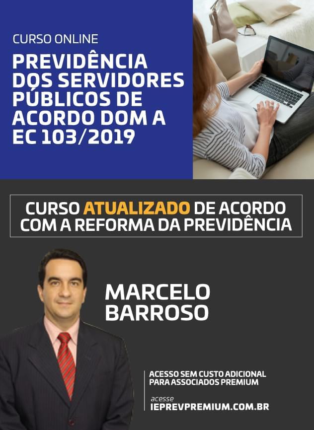 TRANSMISSÃO Previdência dos servidores públicos de acordo com a EC 103/2019 - Marcelo Barroso