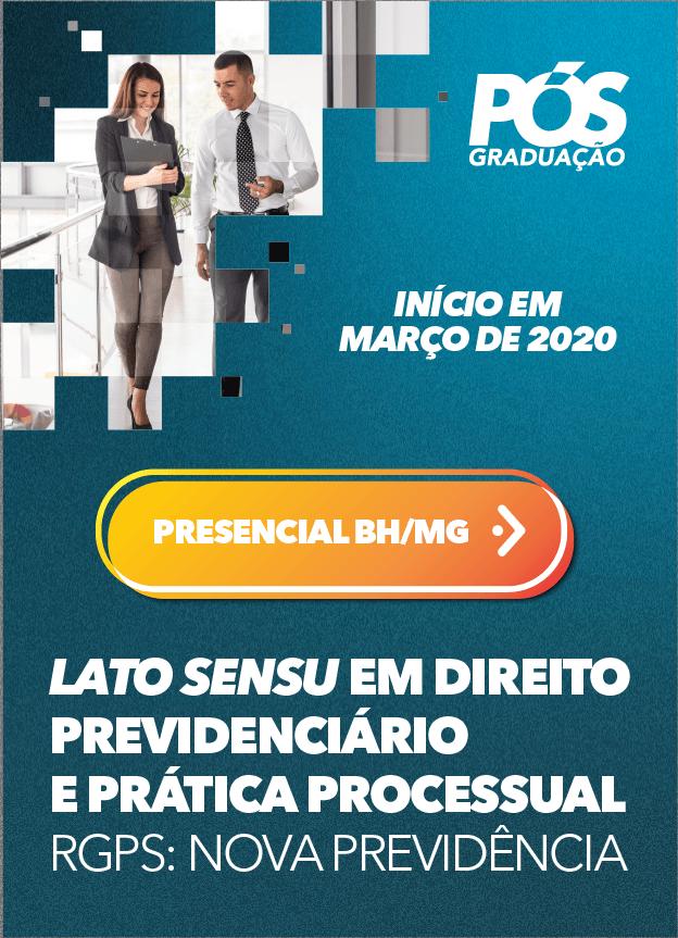 2020.1 - PRESENCIAL - DIREITO PREVIDENCIÁRIO E PRÁTICA PROCESSUAL RGPS: NOVA PREVIDÊNCIA