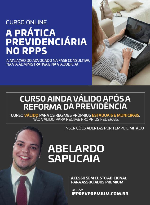 ONLINE A PRÁTICA PREVIDENCIÁRIA NO RPPS A atuação do advogado na fase consultiva, na via administrativa e na via judicial