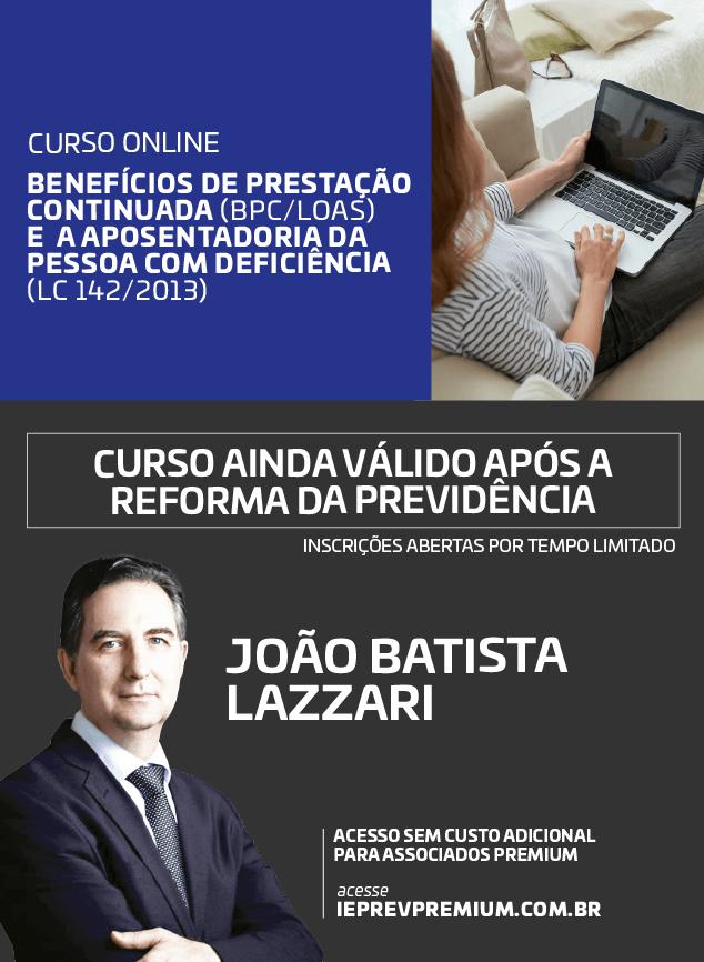 ONLINE BENEFÍCIO DE PRESTAÇÃO CONTINUADA(BPC/LOAS) E A APOSENTADORIA DA PESSOA COM DEFICIÊNCIA (LC 142/2013)