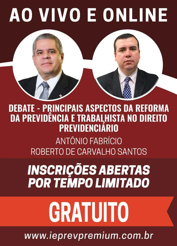 ONLINE Debate - Principais aspectos da Reforma da Previdência e Trabalhista no Direito Previdenciário