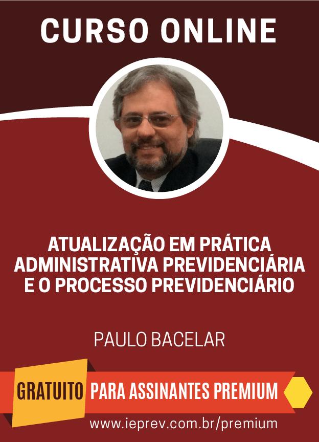 Atualização em prática administrativa previdenciária e o processo previdenciário