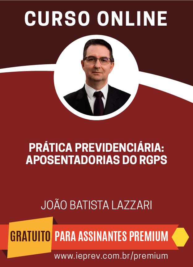 Prática Previdenciária - Aposentadorias do RGPS
