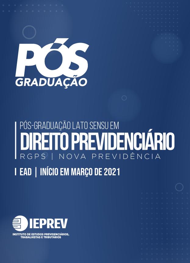 2021.1 - DIREITO PREVIDENCIÁRIO - RGPS   NOVA PREVIDÊNCIA