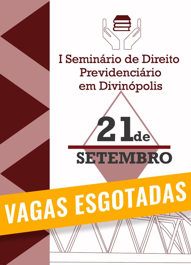 I SEMINÁRIO DE DIREITO PREVIDENCIÁRIO EM DIVINÓPOLIS/MG