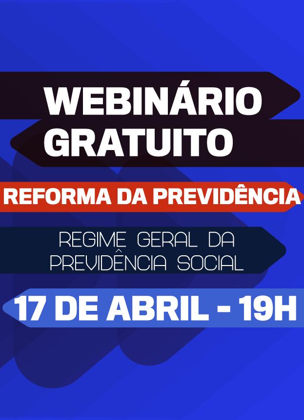 ONLINE WEBINÁRIO RGPS / REFORMA DA PREVIDENCIA